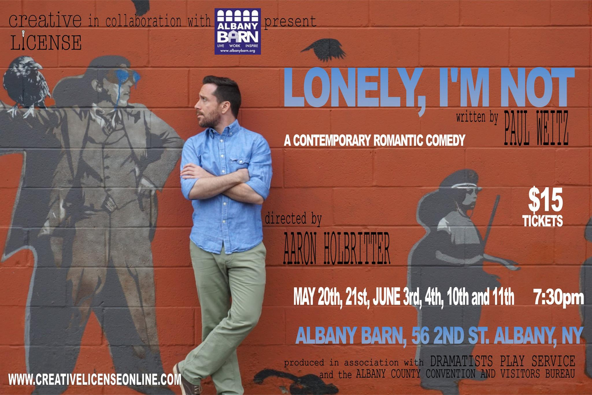 Creative License's LONELY, IM NOT Opening Tomorrow Night At The Barn!