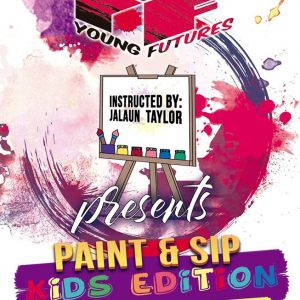 Young Future's Paint & Sip: Kid's Edition SOLD OUT!