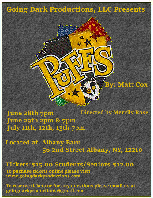 Going Dark, LLC Presents: Puffs Or Seven Increasingly Eventful Years At A Certain School Of Magic, Show Opens 6/28