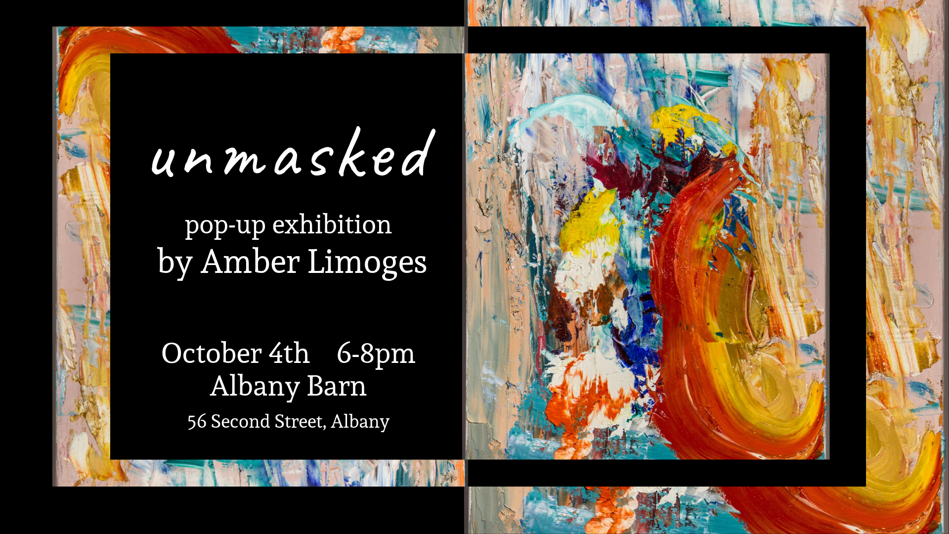 Unmasked: Solo Pop-up Exhibition By Amber Limoges-happening October 4th At The Barn!