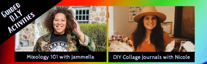 Guided DIY Activities including Mixology 101 with Jammella and DIY Collage Journals with Nicole