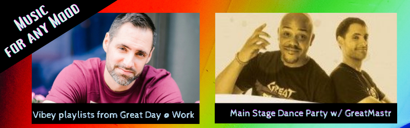 Music for any mood including vibey playlists from Great Day @ Work, and a main stage dance party with GreatMastr, ft. DJ Nate da Great and DJ Trumastr
