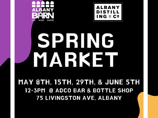 Spring Market w/ Albany Barn & Albany Distilling Co. @ Albany Distilling Co